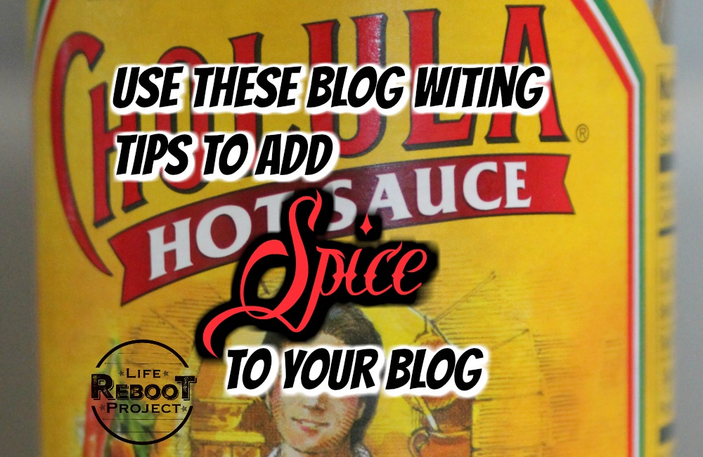Use these blog writing tips to add spice to your blog Your readers want to be entertained. #liferebootproject #blogwriting #articlewriting #bloggingideas #blogpost