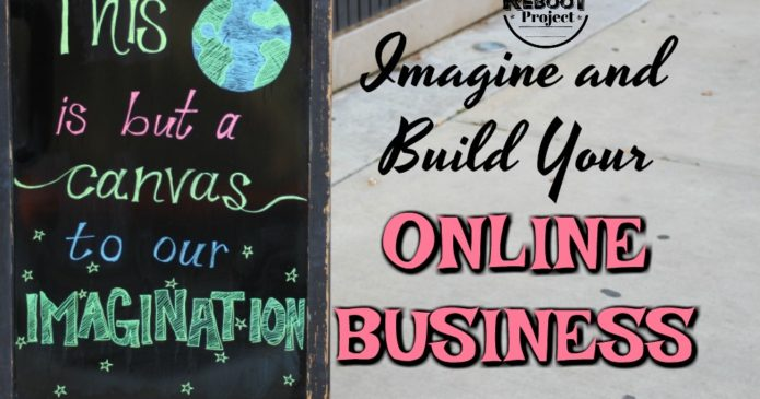 Imagine and build your online business. It's more possible than ever to build a creative business around your hobby. #liferebootproject #onlinebusiness #internetbusiness #craftbusiness #etsybusiness #shopifybusiness #getresponse